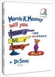 Dr Seuss:Marvin K.Mooney Will You Please Go Now! 小磨蹭,请你现在就走吧 (双语精装版)【现货】